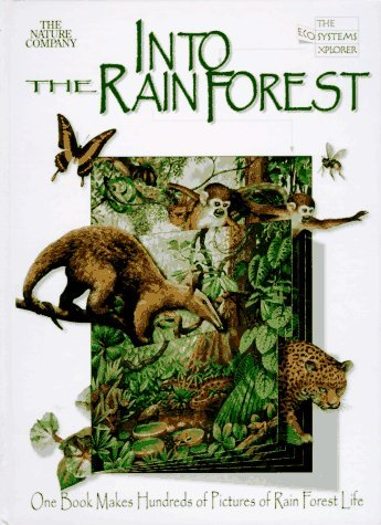 Into the Rainforest: One Book Makes Hundreds of Pictures of Rainforest Life  by  Time-Life Books