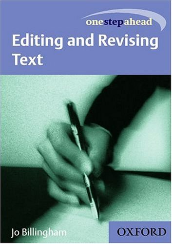 One Step Ahead: Editing and Revising Text  by  Jo Billingham