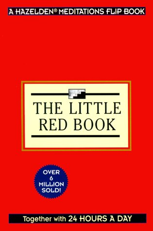 Twenty Four Hours A Day The Little Red Book (Hazelden Meditations Flip Book)  by  Karen Casey