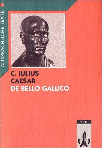 De Bello Gallico, Text mit Worterläuterungen und Sacherläuterungen  by  Caius Iulius Caesar