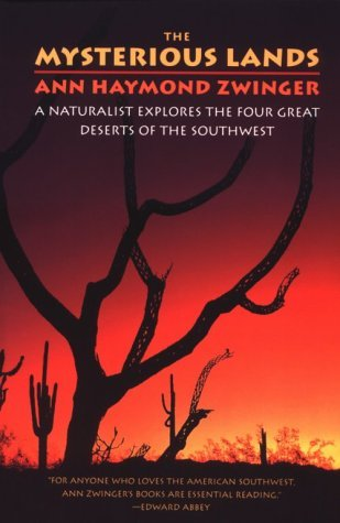 The Mysterious Lands: A Naturalist Explores the Four Great Deserts of the Southwest  by  Ann Zwinger