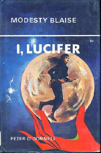 I, Lucifer (Modesty Blaise, #3)  by  Peter ODonnell