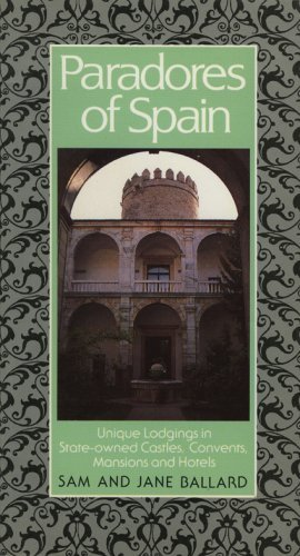Paradores of Spain: Unique Lodgings in State-Owned Castles, Convents, Mansions and Hotels  by  Com Haav