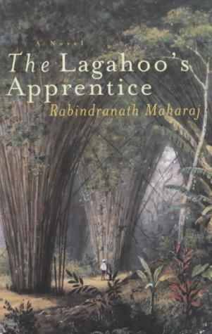 The Lagahoos Apprentice  by  Rabindranath Maharaj