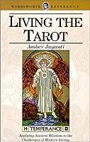Living the Tarot  by  Amber Jayanti