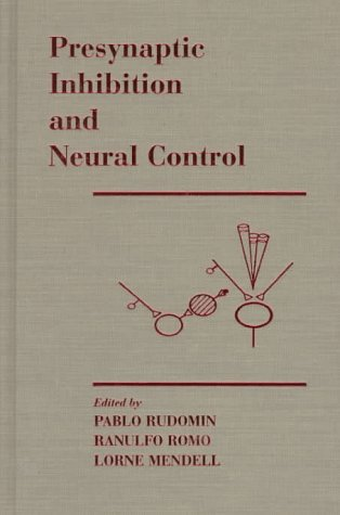 Presynaptic Inhibition and Neural Control Romo Mendell Rudomin