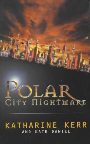 Polar City Nightmare  by  Katharine Kerr