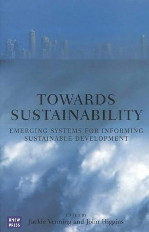 Towards Sustainability: Emerging Systems for Informing Sustainable Development John Higgins