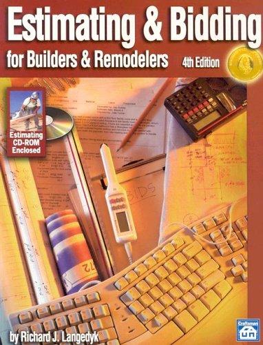 Estimating & Bidding For Buildiers & Remodelers: Estimating And Bidding For Builders And Remodelers Richard J. Langedyk
