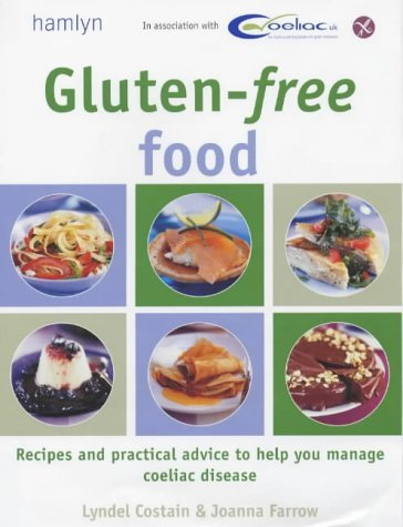 Gluten-free Food, recipes and practical advice to help you manage coeliac disease  by  Lyndel Costain