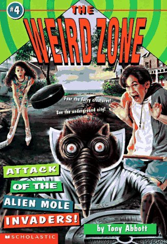 Attack Of The Alien Mole Invaders!  by  Tony Abbott