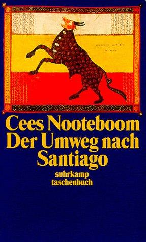 Der Umweg nach Santiago. Cees Nooteboom