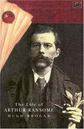 The Life Of Arthur Ransome  by  Hugh Brogan