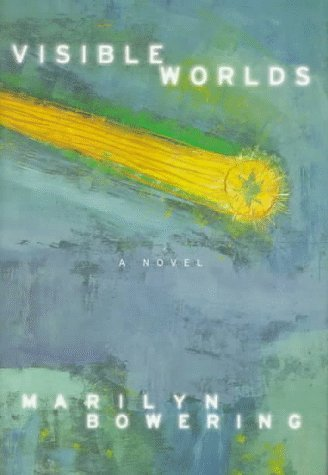Visible Worlds  by  Marilyn Bowering