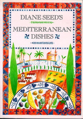 Diane Seeds Mediterranean Dishes Diane Seed
