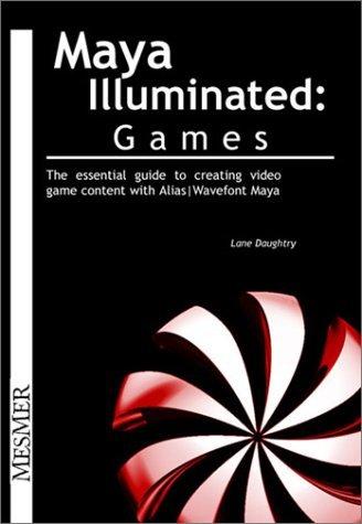 Maya Illuminated: Games  by  Lane Daughtry