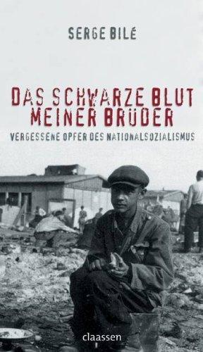 Das Schwarze Blut Meiner Brüder: Vergessene Opfer Des Nationalsozialismus  by  Serge Bilé