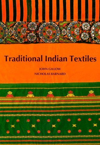 Traditional Indian Textiles  by  John Gillow