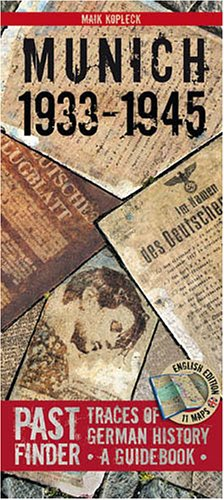 Pastfinder Munich 1933-45: Traces of German History - A Guidebook  by  Maik Kopleck