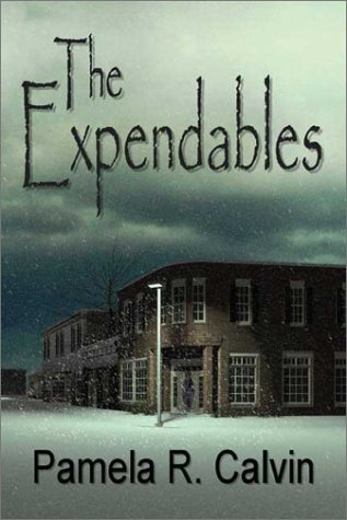 The Expendables  by  Pamela R. Calvin