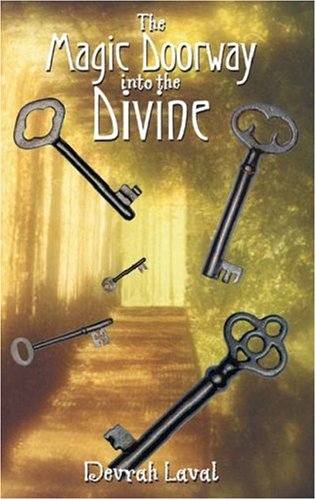 The Magic Doorway Into the Divine  by  Devrah Laval