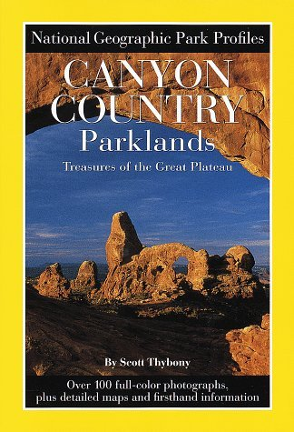 Park Profiles: Canyon Country Parklands  by  National Geographic Society