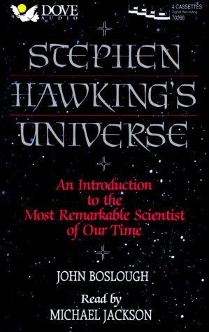 Stephen Hawkings Universe: An Introduction to the Most Remarkable Scientist of Our Time John Boslough