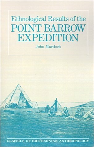 Ethnological Results Of The Point Barrow Expedition John Murdoch