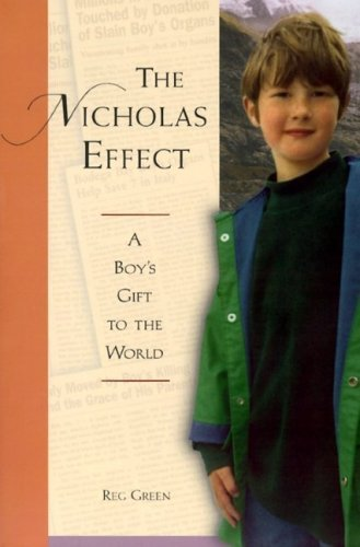 The Nicholas Effect: A Boys Gift to the World  by  Reg Green
