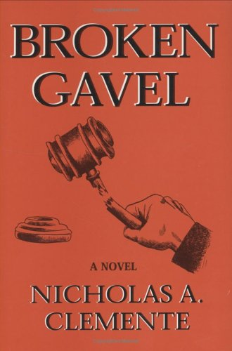 Broken Gavel Nicholas A. Clemente