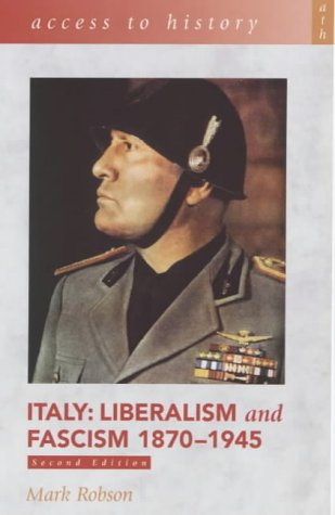 Italy: Liberalism and Fascism 1870-1945  by  Mark Robson