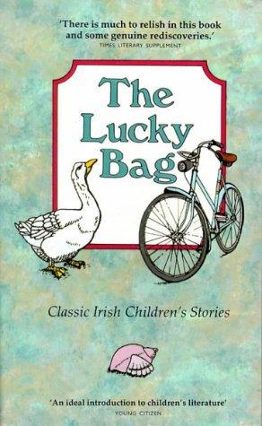 The Lucky Bag: Classic Irish Childrens Stories  by  Pat Donlon