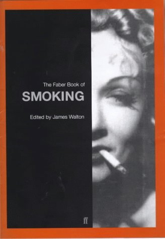 The Faber Book Of Smoking  by  James Walton