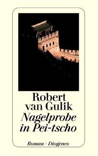 Nagelprobe In Pei Tscho  by  Robert van Gulik