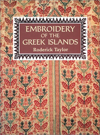 Embroidery Of The Greek Islands And Epirus Roderick Taylor