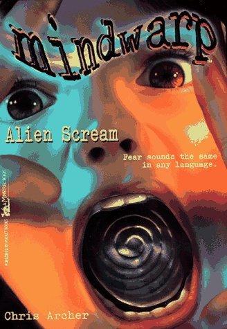 Alien Scream (Mindwarp, #3)  by  Chris Archer