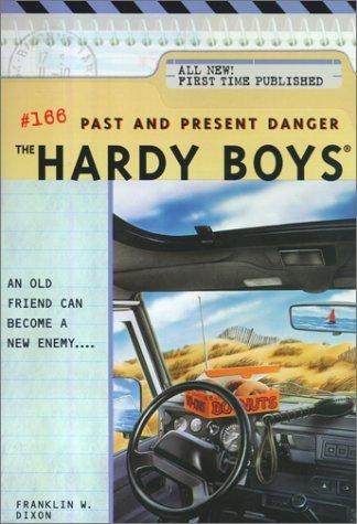Past and Present Danger (Hardy Boys, #166) Franklin W. Dixon