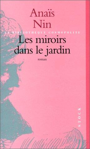 Les Miroirs Dans Le Jardin  by  Anaïs Nin
