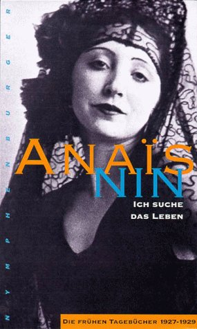 Ich suche das Leben: Die frühen Tagebücher 1927-1929 Anaïs Nin