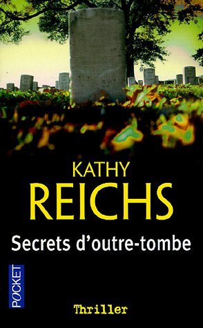 Secrets doutre-tombe (Temperance Brennan #5)  by  Kathy Reichs