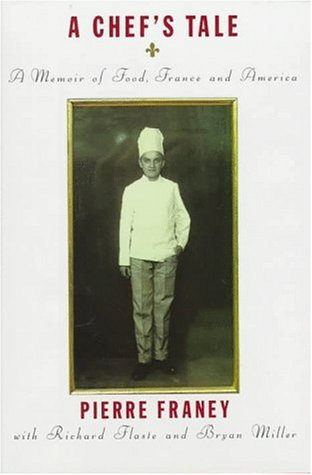 A Chefs Tale: A Memoir of Food, France and America  by  Pierre Franey