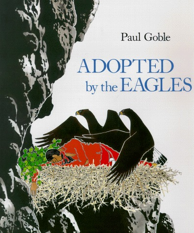 Adopted the Eagles by Paul Goble