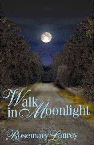 Walk in Moonlight Rosemary Laurey