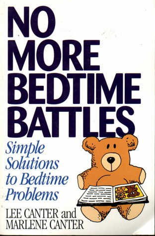 No More Bedtime Battles: Simple Solutions To Bedtime Problems (Effective Parenting Books Series) Lee Canter