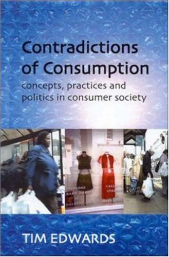 Contradictions of Consumption  by  Tim Edwards
