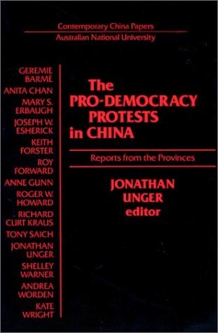 The Pro Democracy Protests In China: Reports From The Provinces Jonathan Unger
