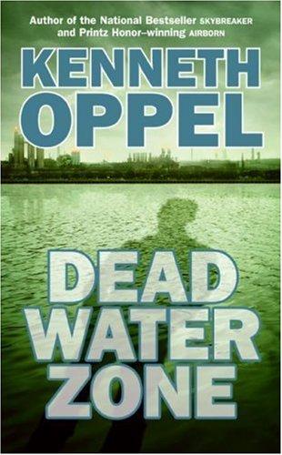 Dead Water Zone Kenneth Oppel