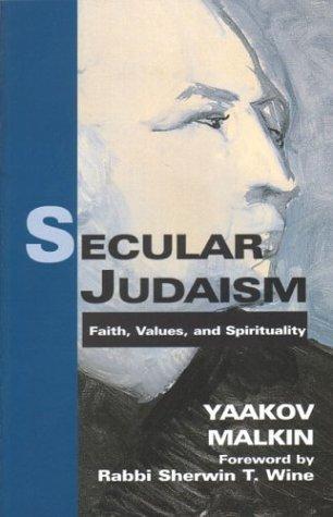 Secular Judaism: Faith, Values and Spirituality Yaakov Malkin