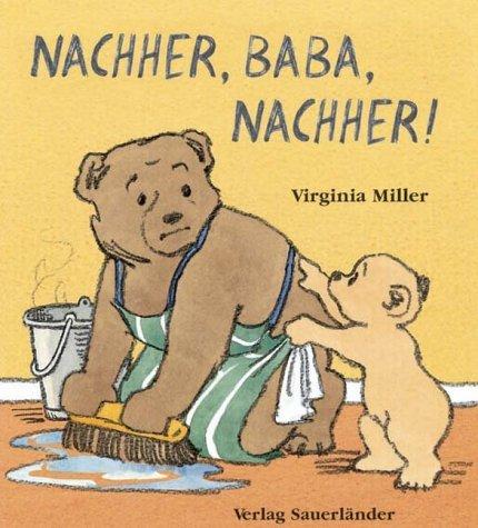 Nachher, Baba, nachher!  by  Virginia Miller