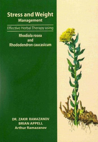 Stress and Weight Management: Effective Herbal Therapy Using Rhodiola Rosea and Rhododendron Caucasicum Zakir Ramazanov